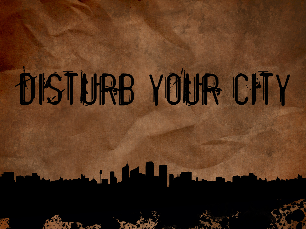 Disturb Your City