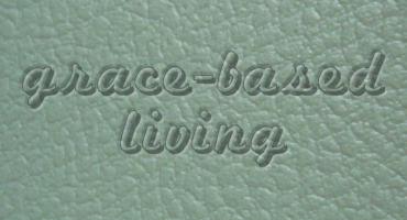 Grace Based Living