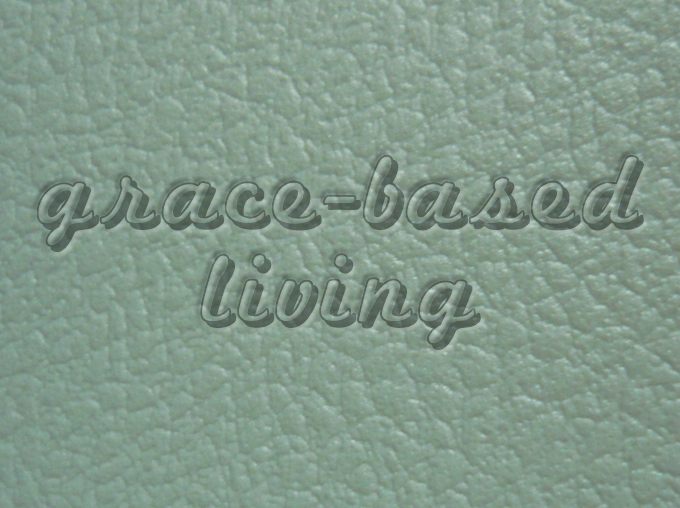Grace Based Living