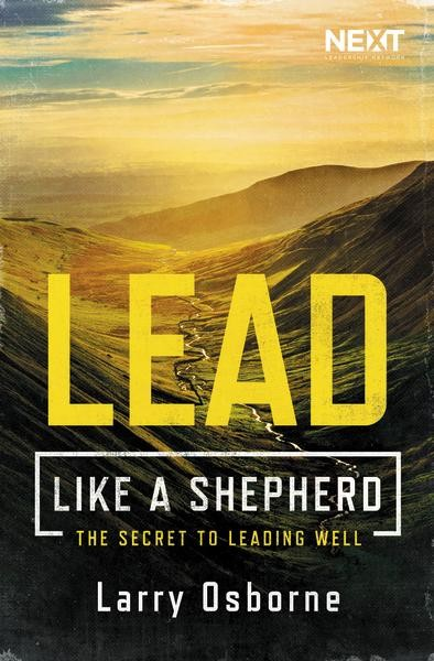 Lead Like a Shepherd, by Larry Osborne