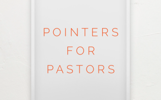 Pointers for Pastors
