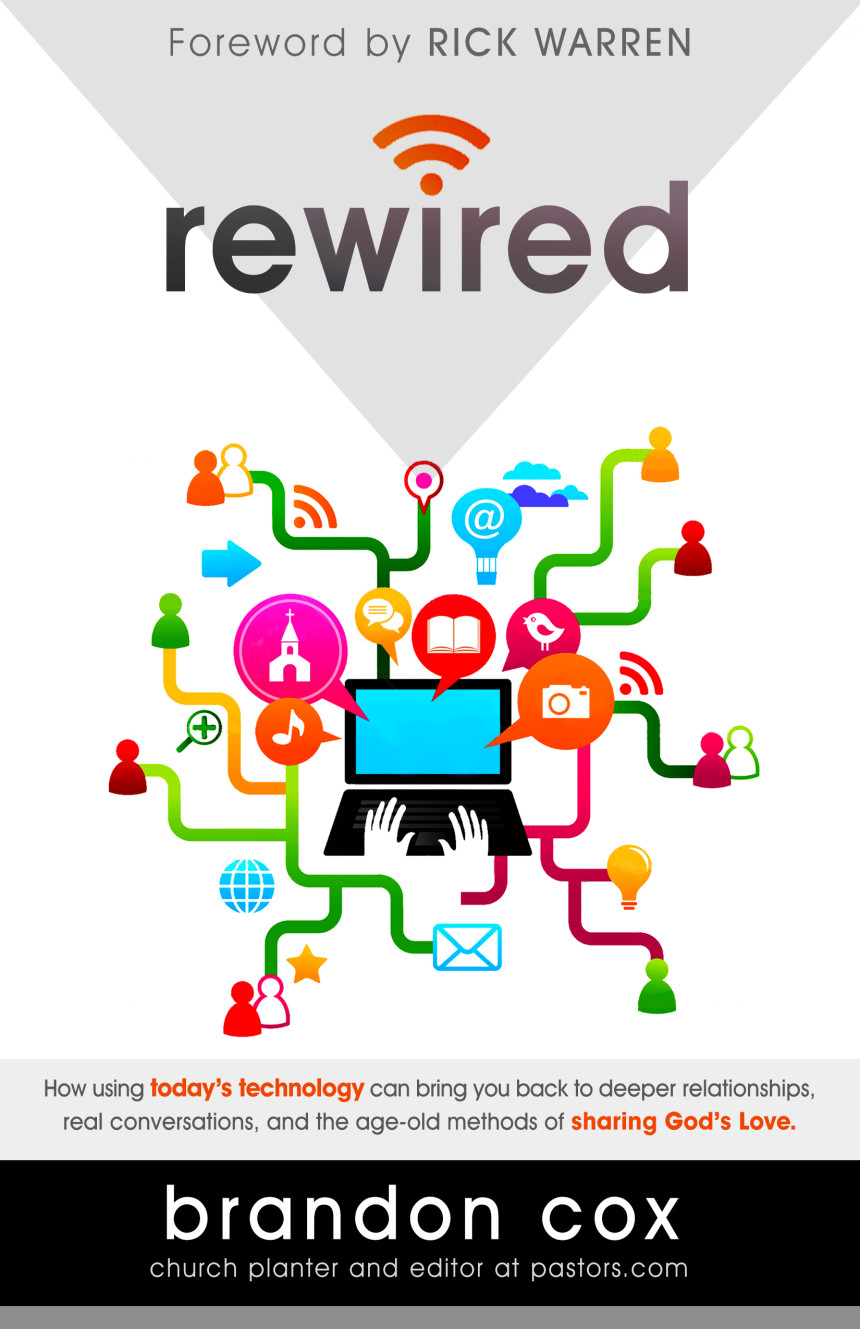 Rewired - Using Social Media to Spread the Gospel, by Brandon Cox