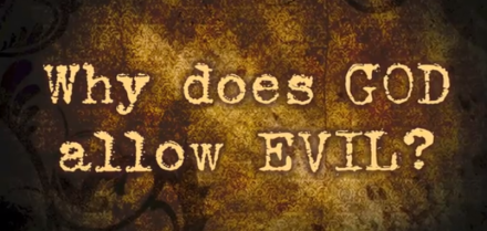 Video: Why Does God Allow Evil?
