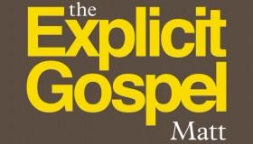 The Explicit Gospel by Matt Chandler