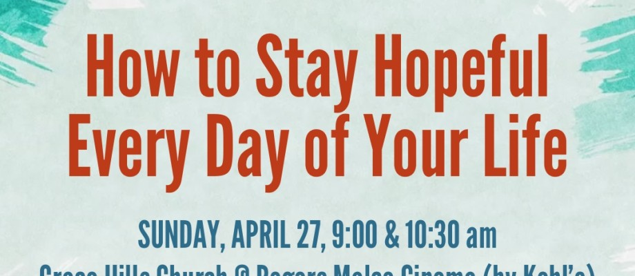 This Coming Weekend: How to Have Hope Every Day