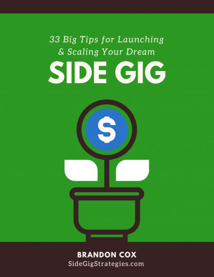 33 Big Tips for Launching and Scaling Your Side Gig