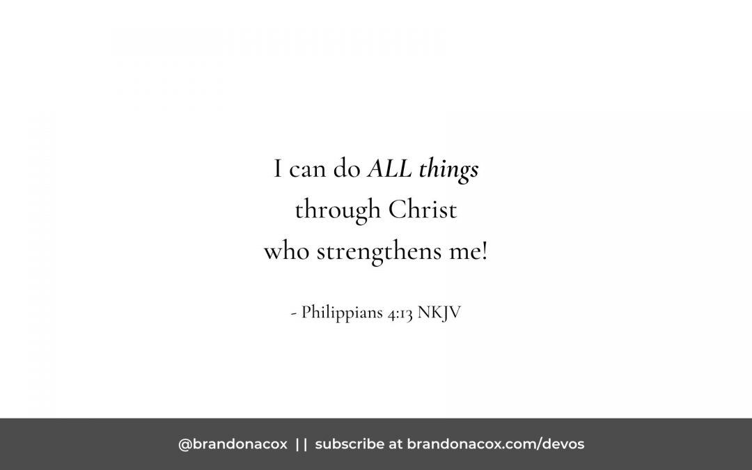 Can You Really Do ALL Things Through Christ?