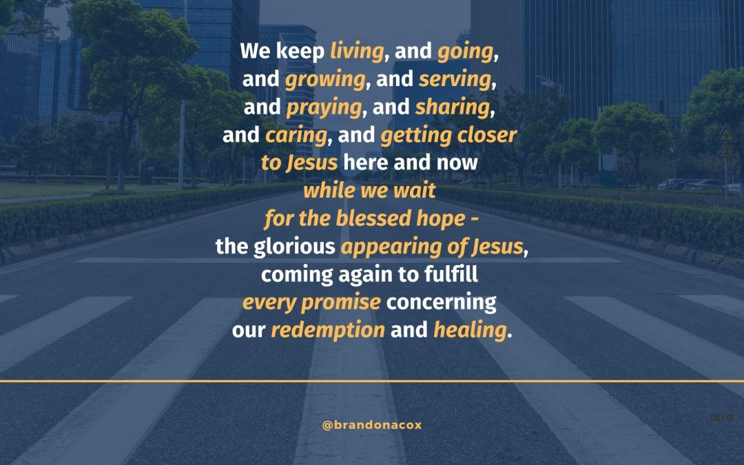 The Blessed Hope – The Reason We Keep Going