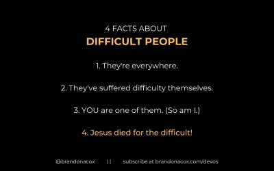 Jesus Died for the Difficult People