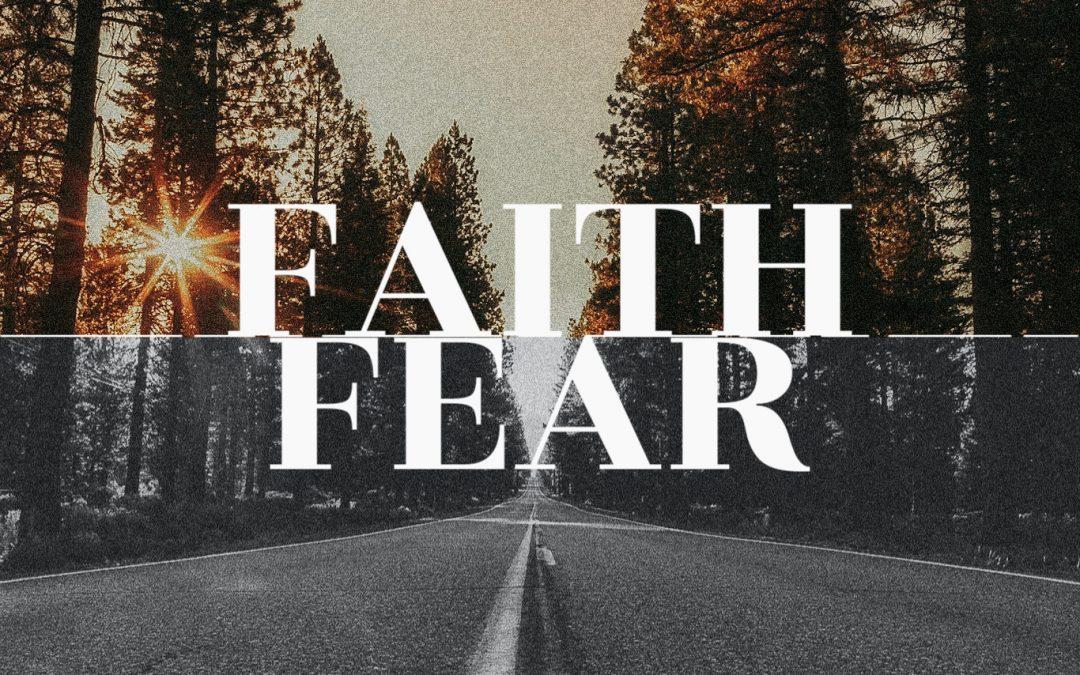 Real Faith Moves Past Fear