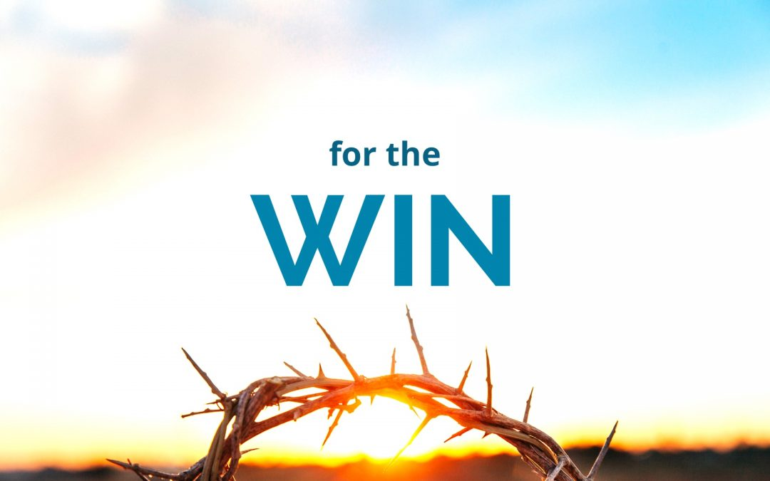 Spiritual Warfare Sermon Series: For the Win