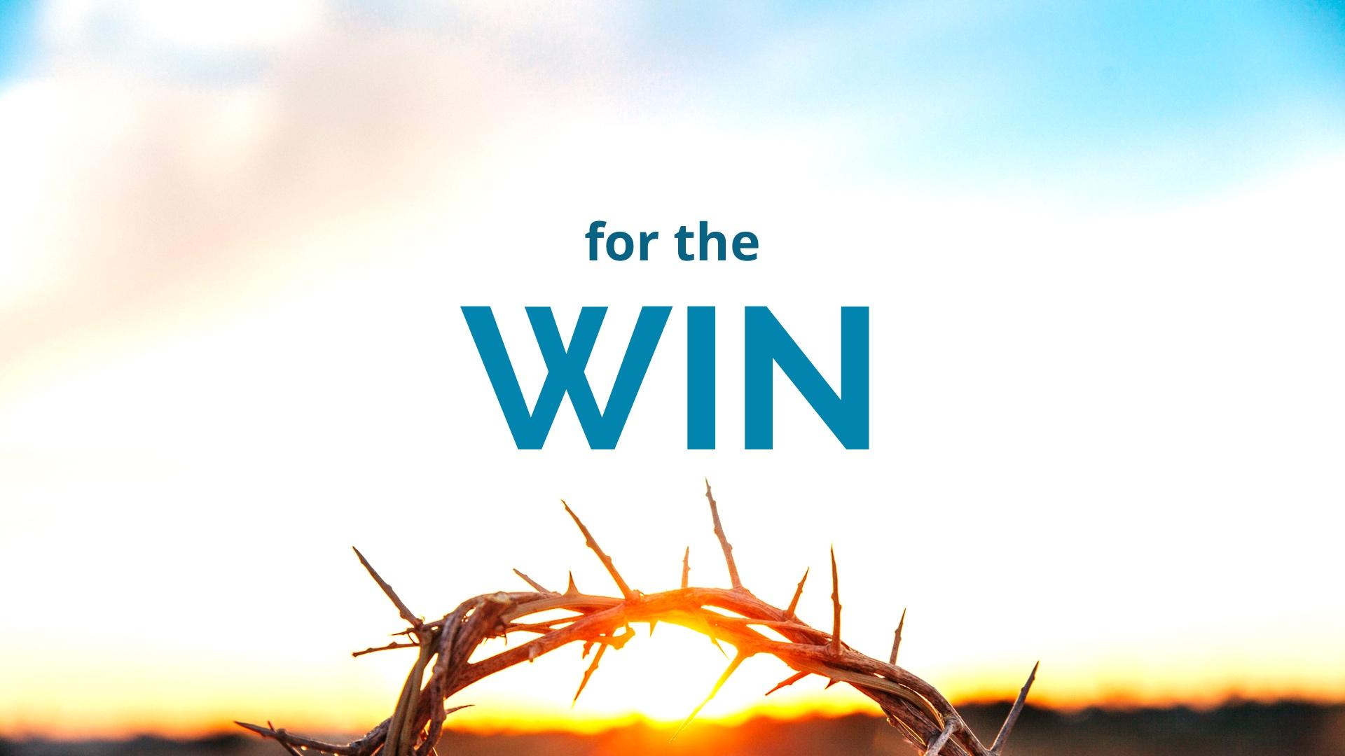 Sermon Series on Spiritual Warfare: For the Win
