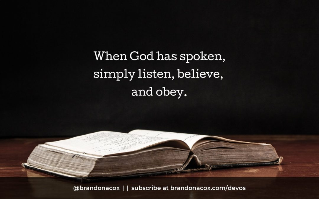 Simply Believing What God Has Spoken