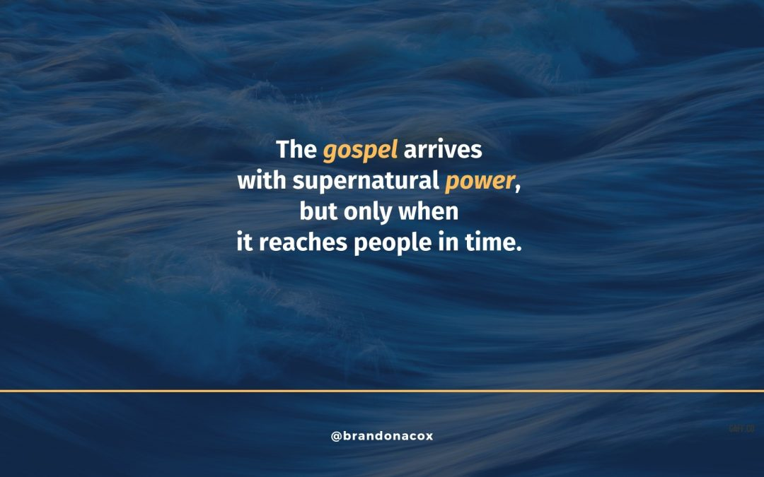The Gospel Arrives with Supernatural Power