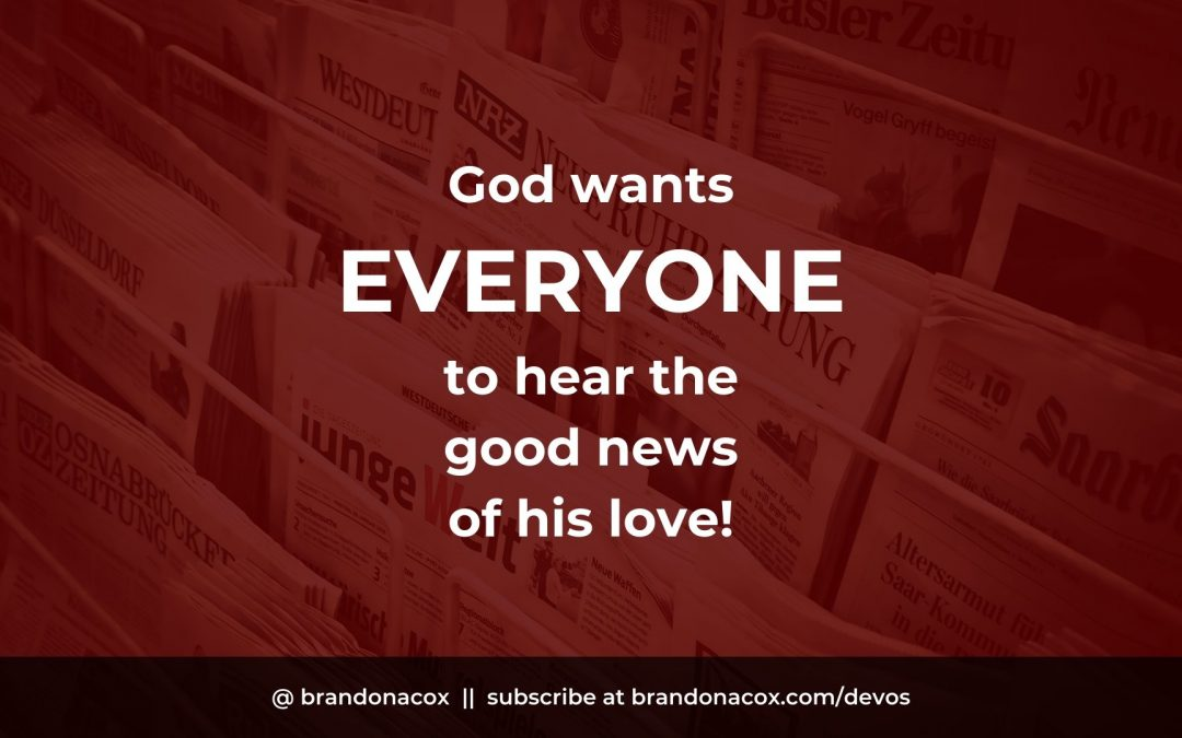 The Good News of the Gospel is TOO Good to Keep Hidden