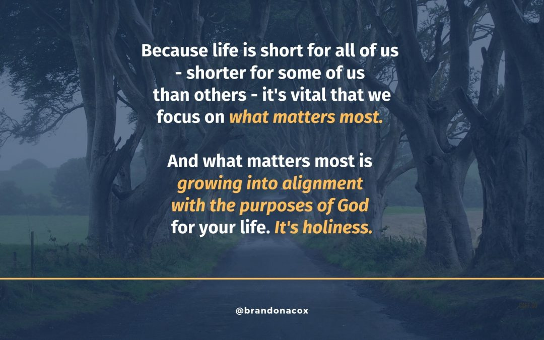 Life Is Short – Make It Holy
