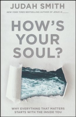 How's Your Soul, by Judah Smith