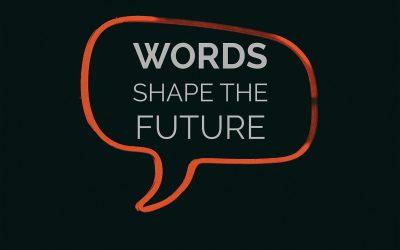 Words Shape the Future
