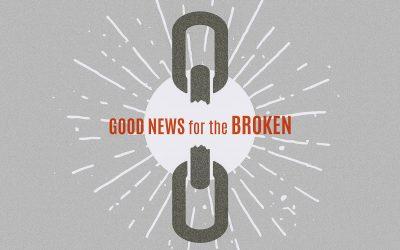 Good News for the Broken