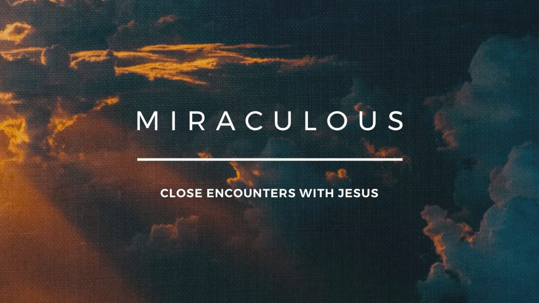 Miraculous: Graphic for a Sermon Series on the Miracles of Jesus