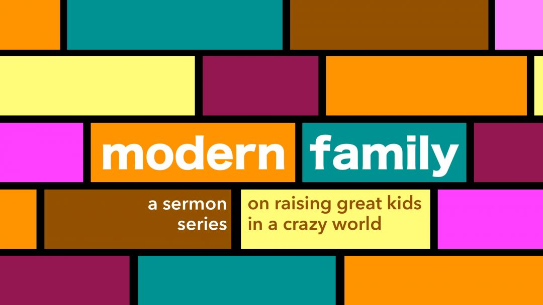 Modern Family - A Sermon Series on Parenting