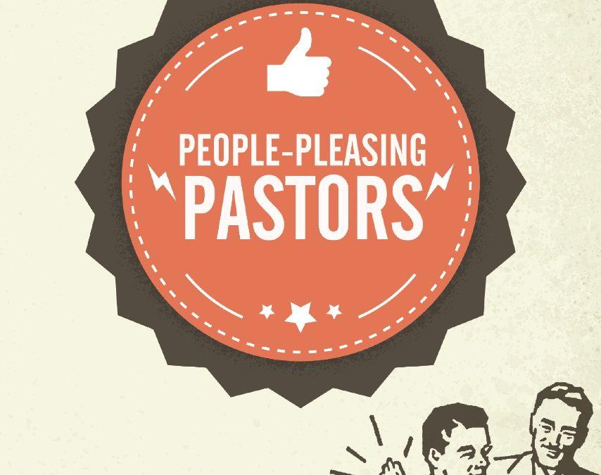 People Pleasing Pastors