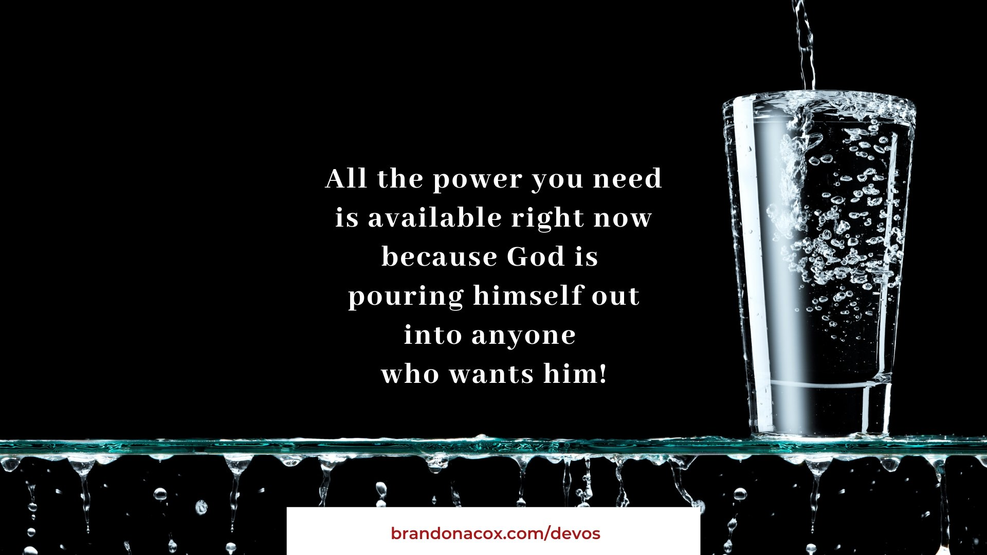 Pouring Out His Power