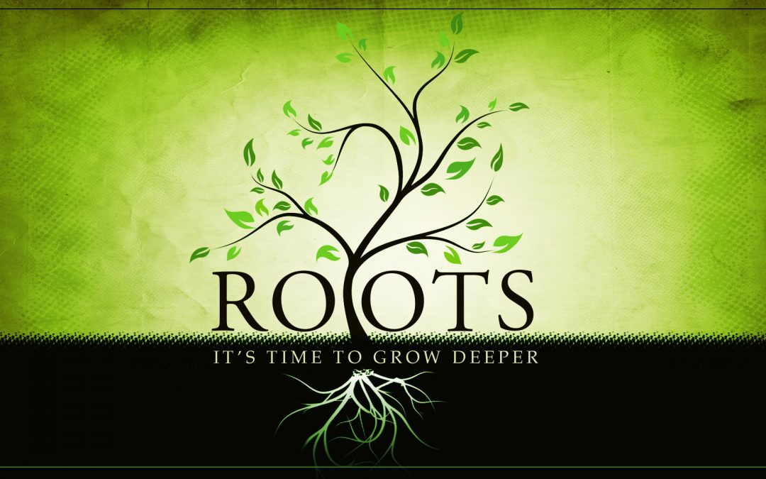 God, Help Us to Grow Deeper Roots!
