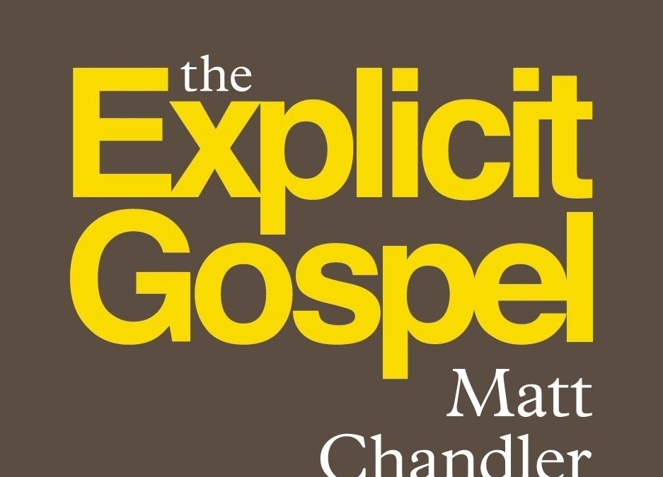 Getting Explicit About the Gospel