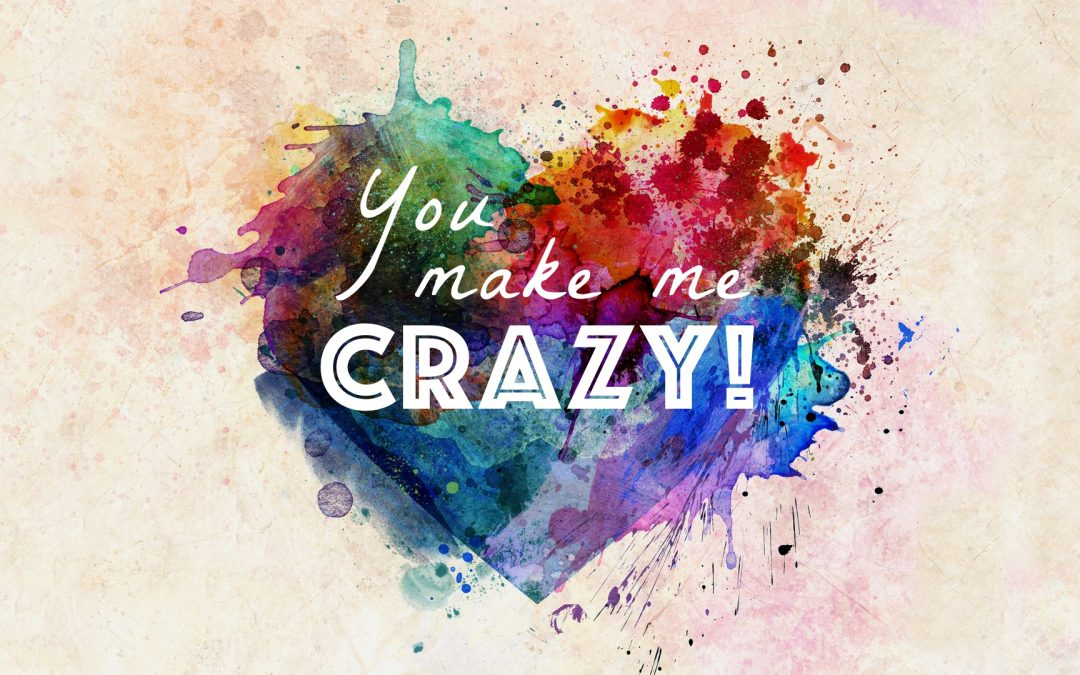 Sermon Series: You Make Me Crazy